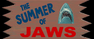 Summer of Jaws!